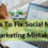 Top 5 Tips To Fix Social Media Marketing Mistakes Now