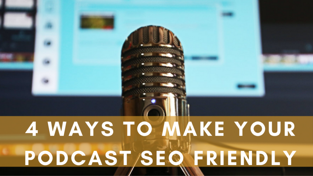 4 ways to make your podcast SEO friendly
