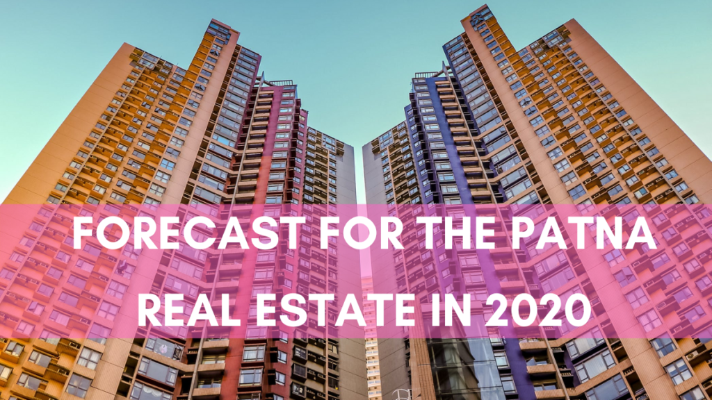 Forecast for the Patna Real Estate in 2020