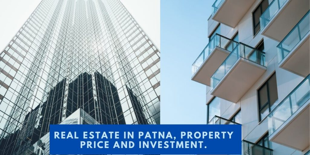 Real estate in Patna, property price and investment.