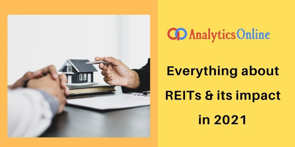 Everything about REITs & its impact in 2021