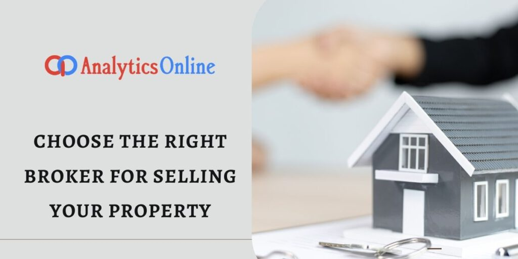 Choose the Right Broker for Selling your Property